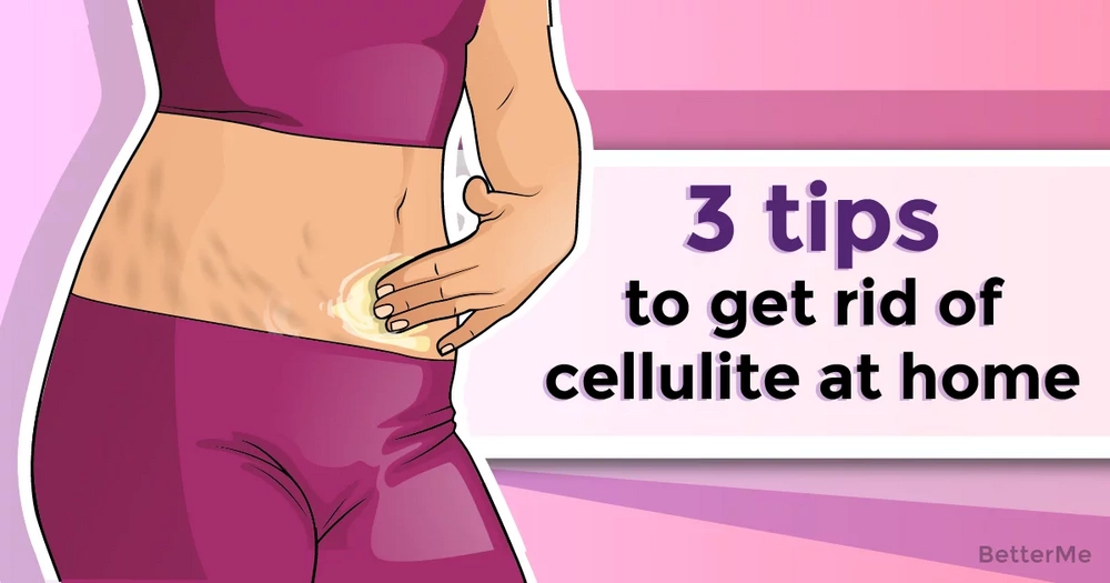3 tips that can help get rid of cellulite at home