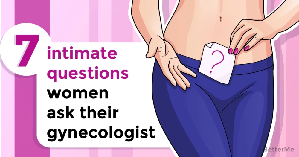 7 intimate questions women ask their gynecologist