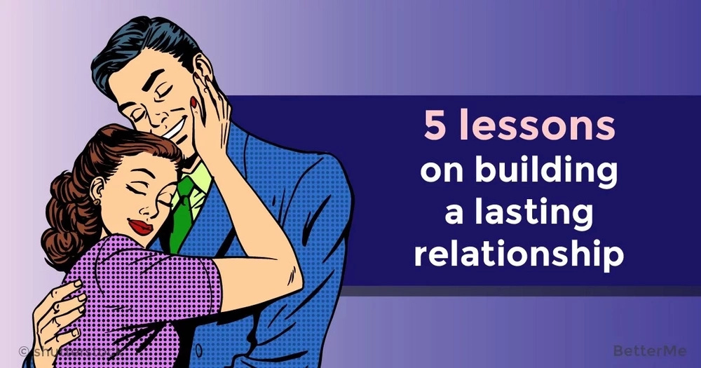 5 lessons on building a lasting relationship