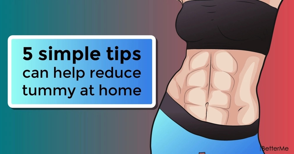 5 simple tips can help reduce tummy at home