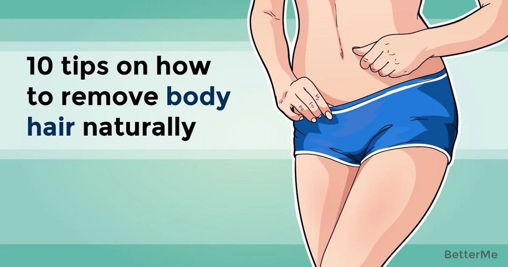 10 tips on how to remove body hair naturally