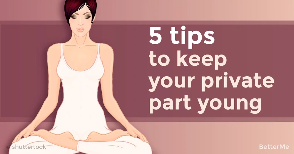 5 tips that can help you keep your private part young