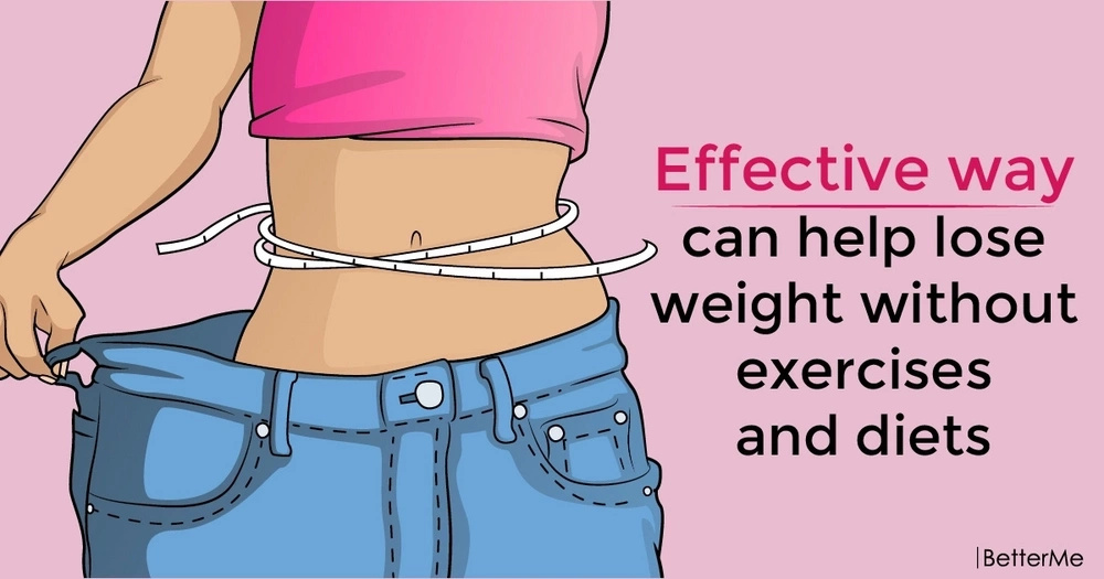 Effective way can help lose weight without exercises and diets