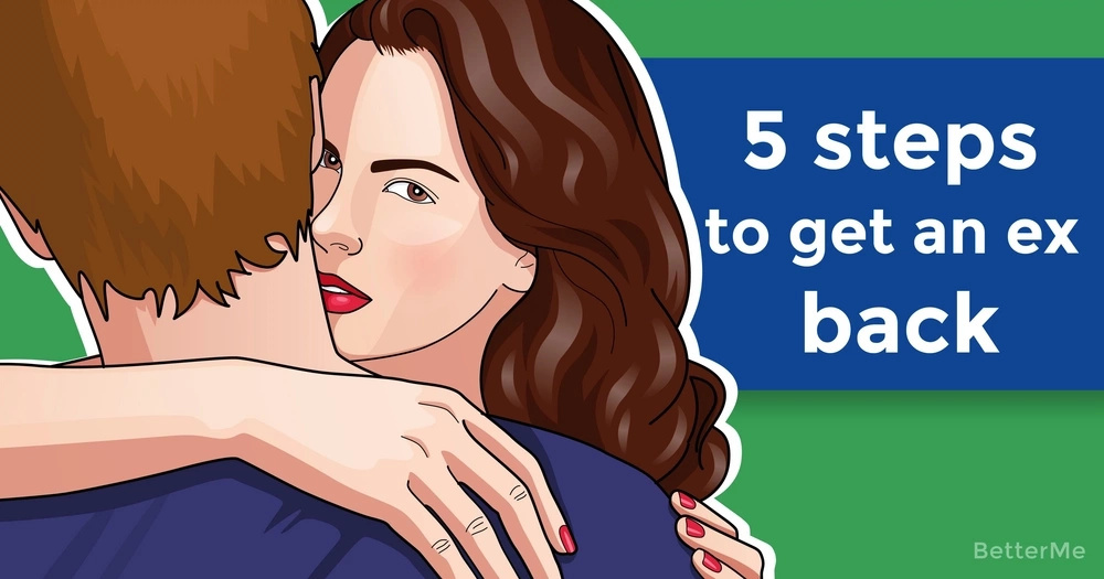 5 steps to get an ex back
