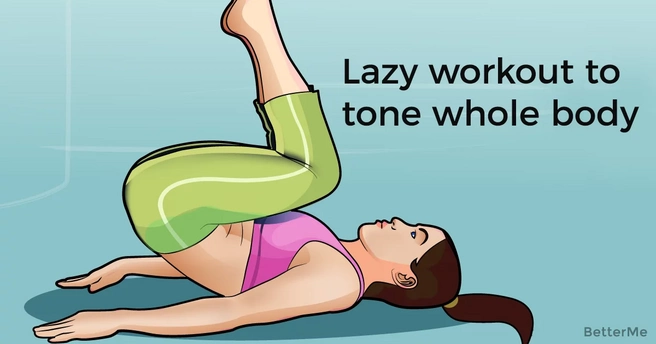 A lazy workout that can help you tone the whole body