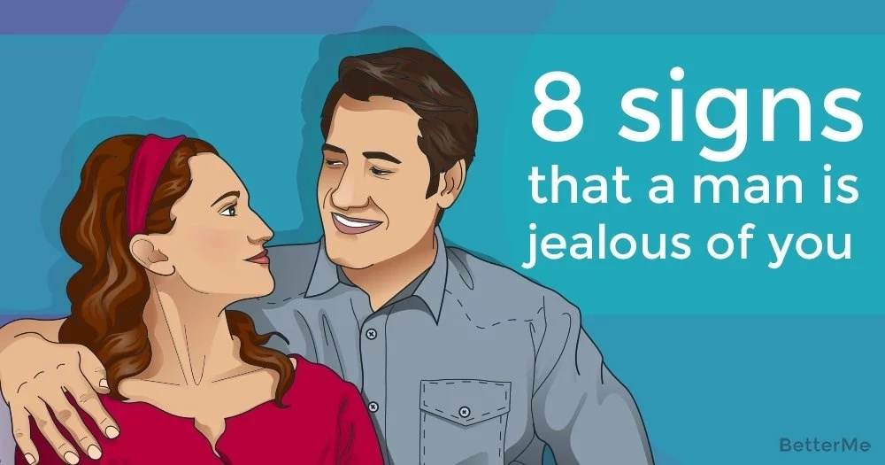 8 signs that your man is jealous of you