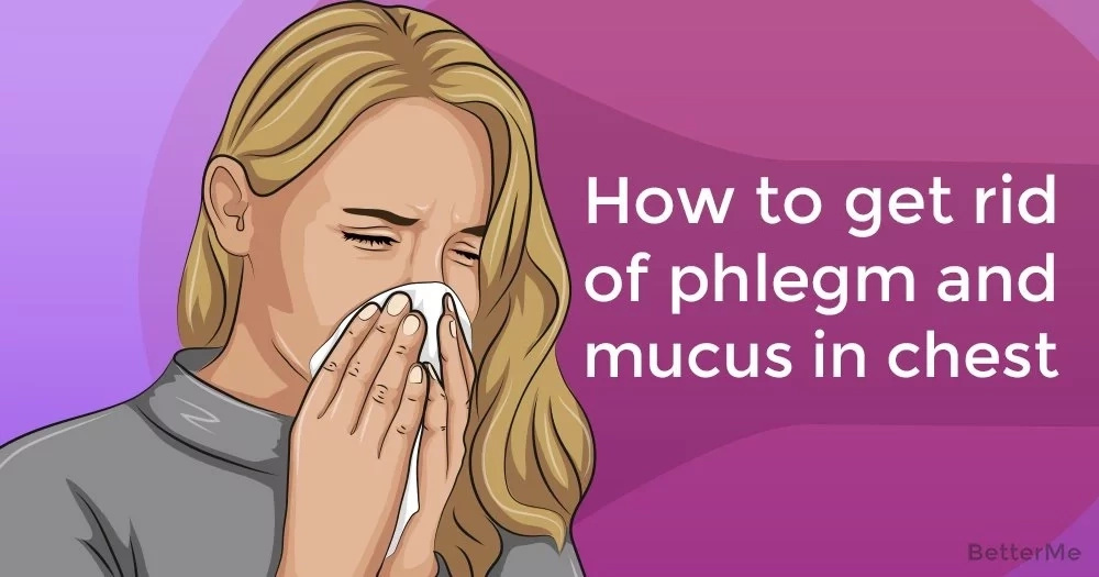 4 home remedies to get rid of phlegm and chest mucus