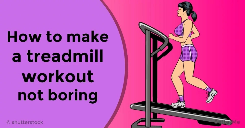 How to make a treadmill workout not boring