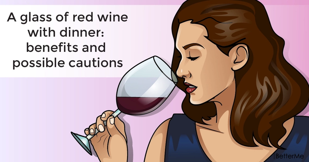 A glass of red wine with dinner: benefits and possible cautions