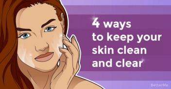 4 simple ways to keep skin clean and clear