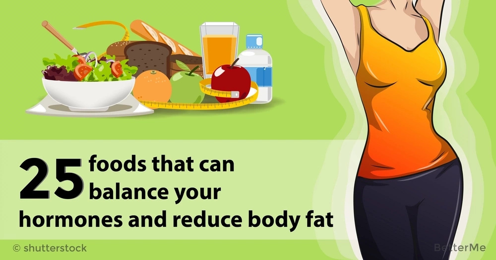25 foods that can balance your hormones and reduce body fat
