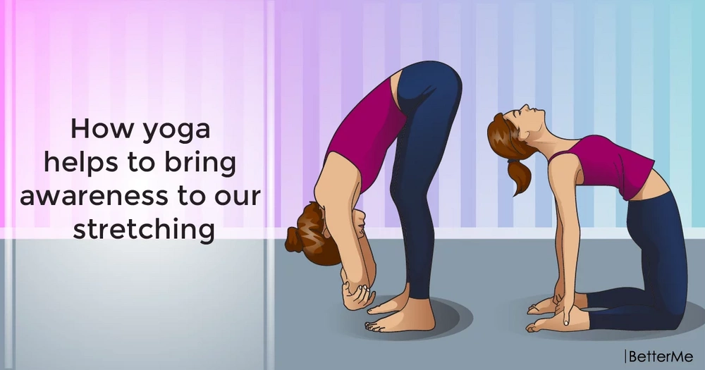 How yoga helps to bring awareness to our stretching