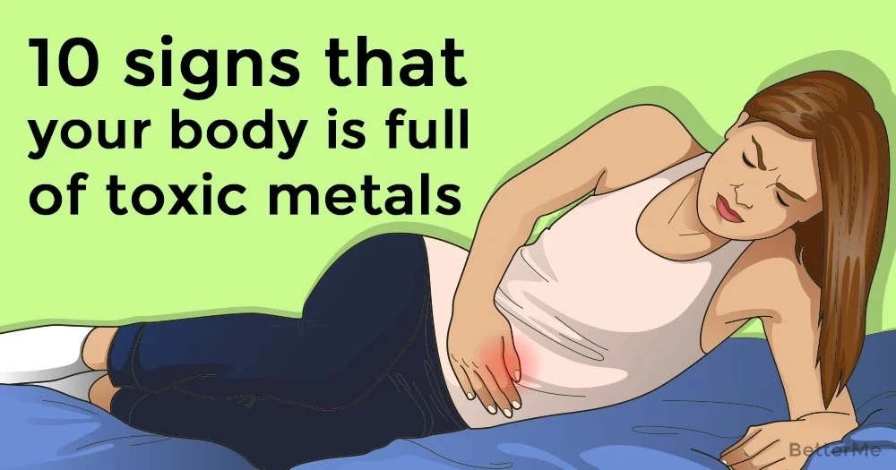 10 signs that your body is full of toxic metals