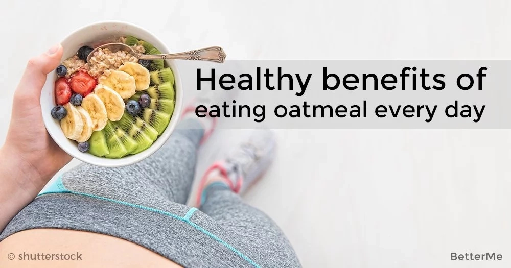 Healthy benefits of eating oatmeal every day