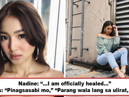 Ano daw pinagsasabi mo 'te? Netizens become unforgiving after Nadine Lustre declares to the world she's 'officially healed'