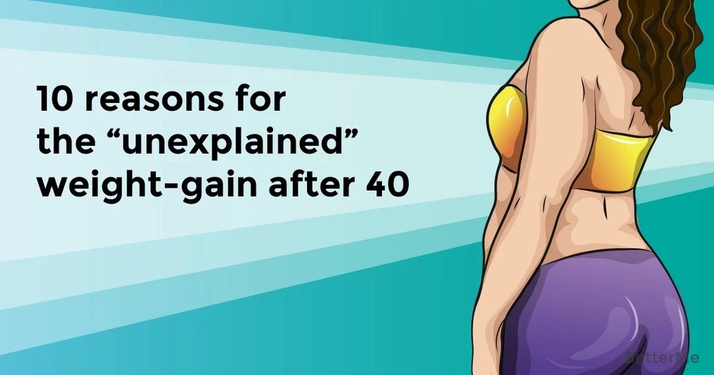 "10 reasons for the ""unexplained"" weight-gain after 40"