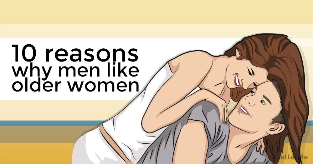 10 reasons why men like older women