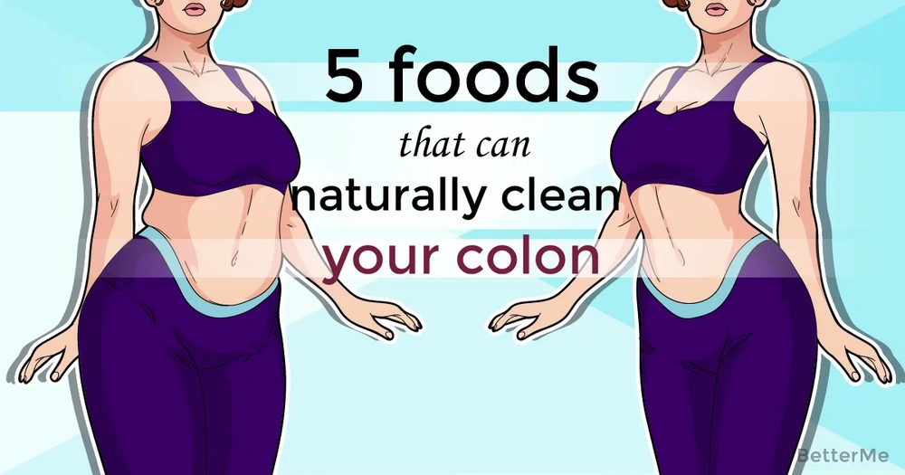 5 foods that can naturally clean your colon