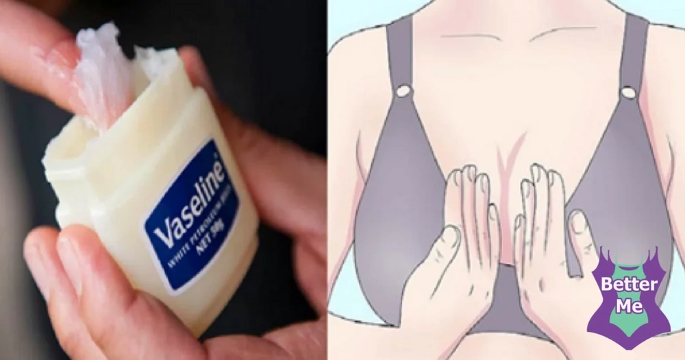 Apply Vaseline On Your Breast Daily After 30 Days You -2054