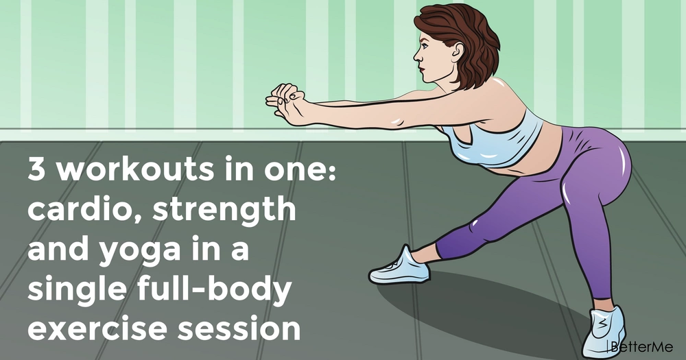 3 workouts in one: cardio, strength and yoga in a single full-body exercise session