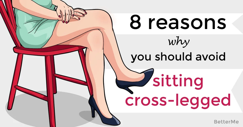 8 reasons why you should avoid sitting cross-legged