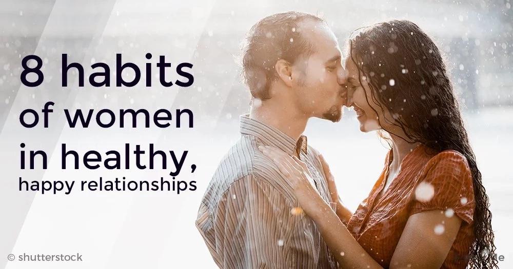 8 habits of women in healthy, happy relationships