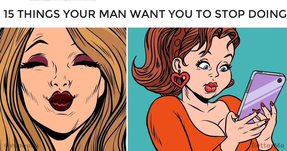 15 things your man want you to stop doing