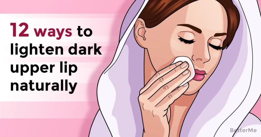 12 ways to lighten a dark upper lip naturally