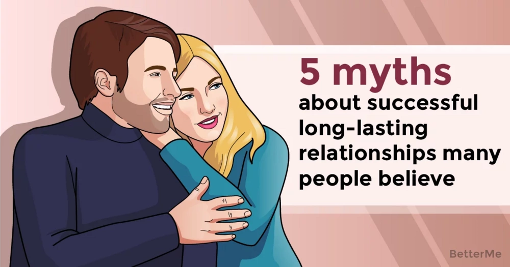 5 myths about successful long-lasting relationships many people believe
