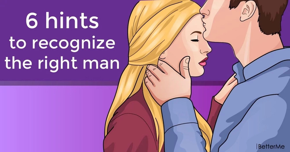 6 hints to recognize the right man