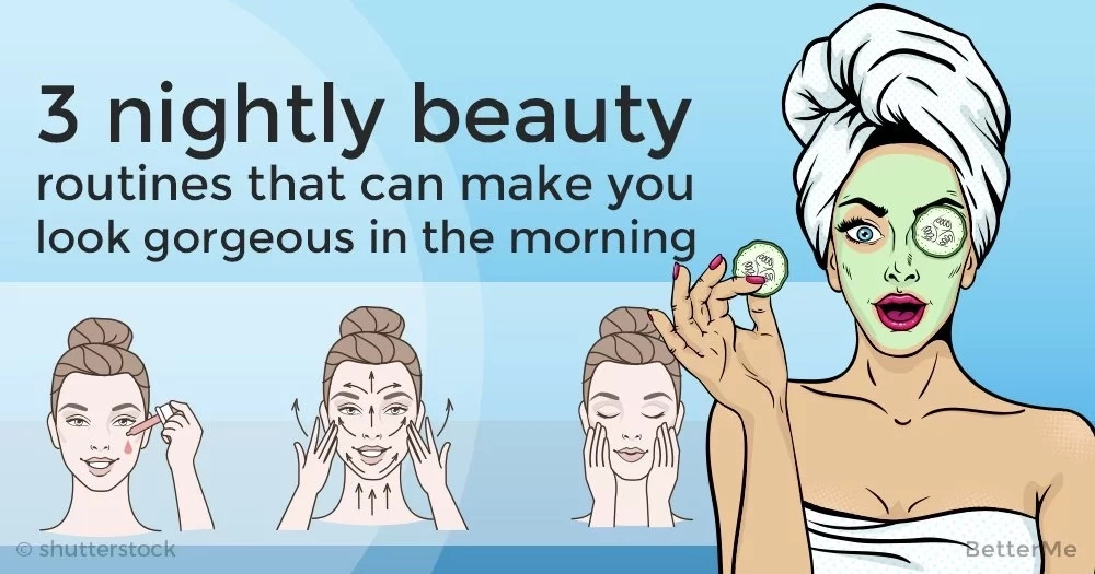 3 nightly beauty routines that can make you look gorgeous in the morning