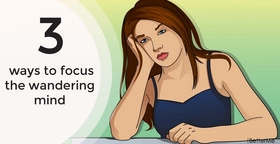 3 ways to focus the wandering mind