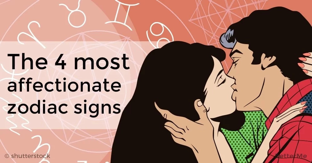 The 4 most affectionate zodiac signs