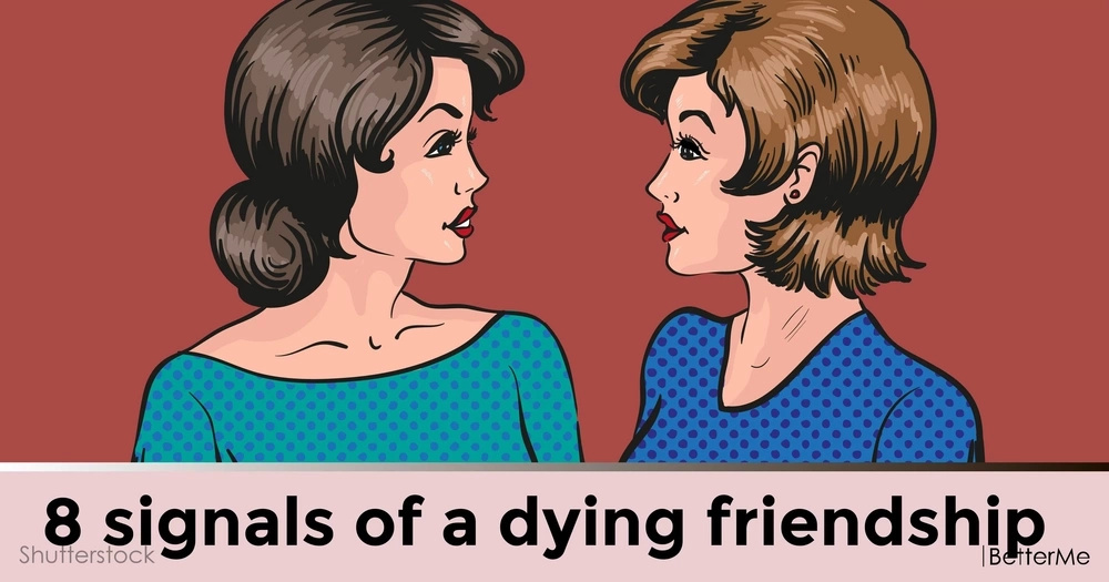 8 signals of a dying friendship