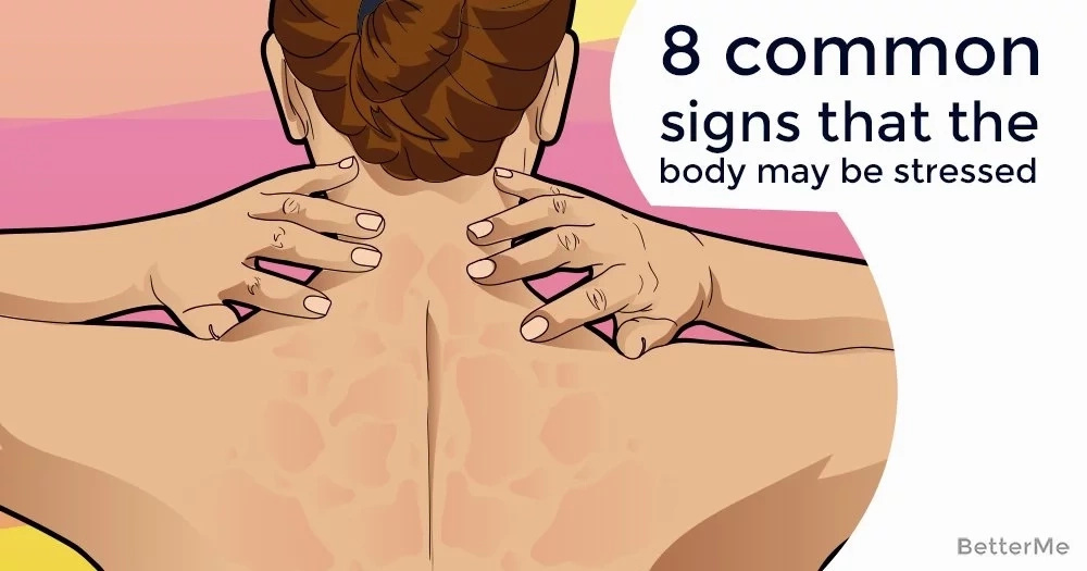 8 weird signs show that the body may be stressed