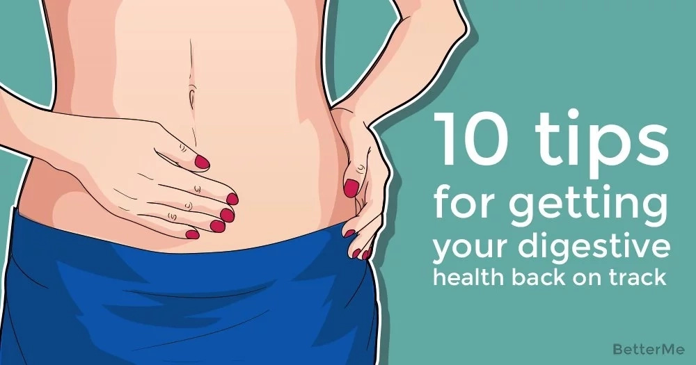 10 tips for getting your digestive health back on track