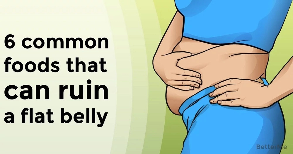 6 common foods that can ruin a flat belly