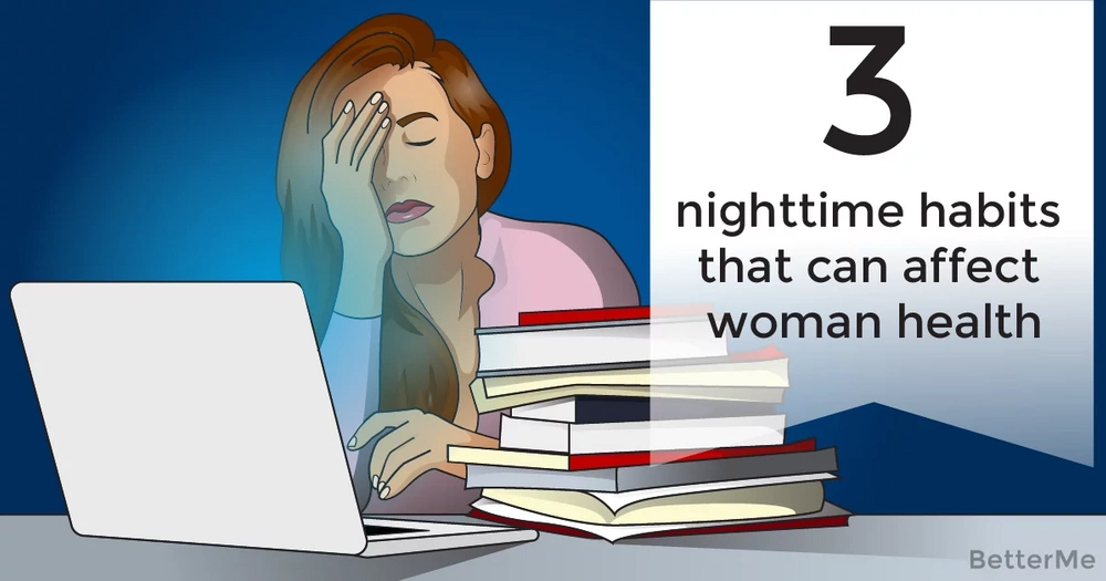 3 nighttime habits that can affect a woman's health