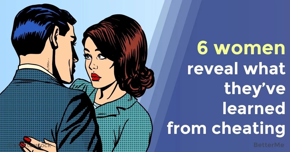 6 women reveal what they've learned from cheating