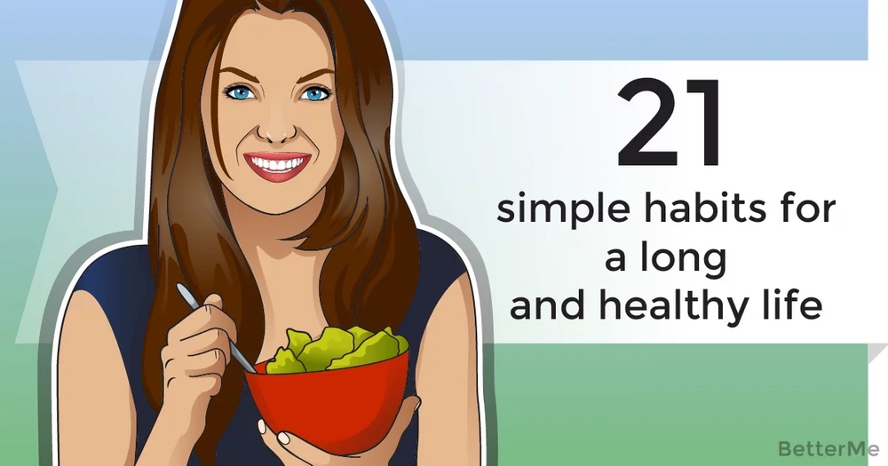 21 simple habits for a long and healthy life
