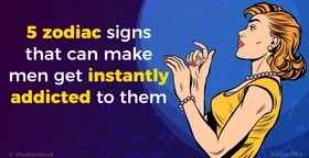 5 zodiac signs that can make men get addicted to them instantly