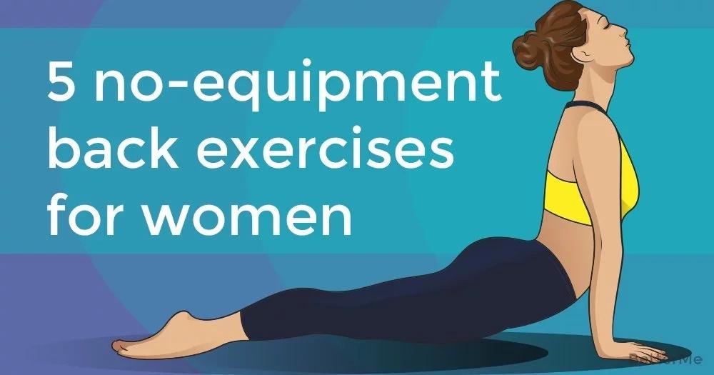 5 no-equipment back exercises for women