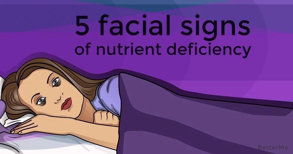 5 facial signs of nutrient deficiency