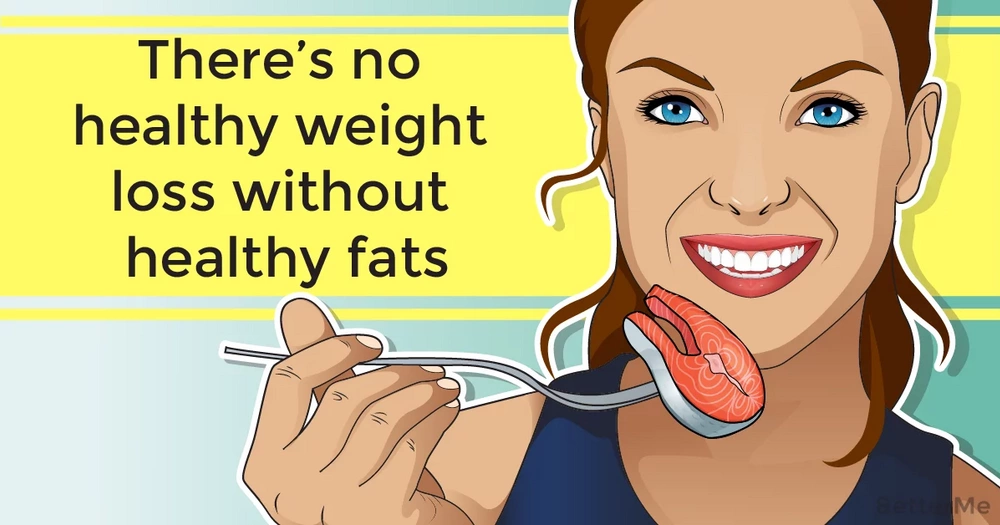 There's no healthy weight loss without healthy fats