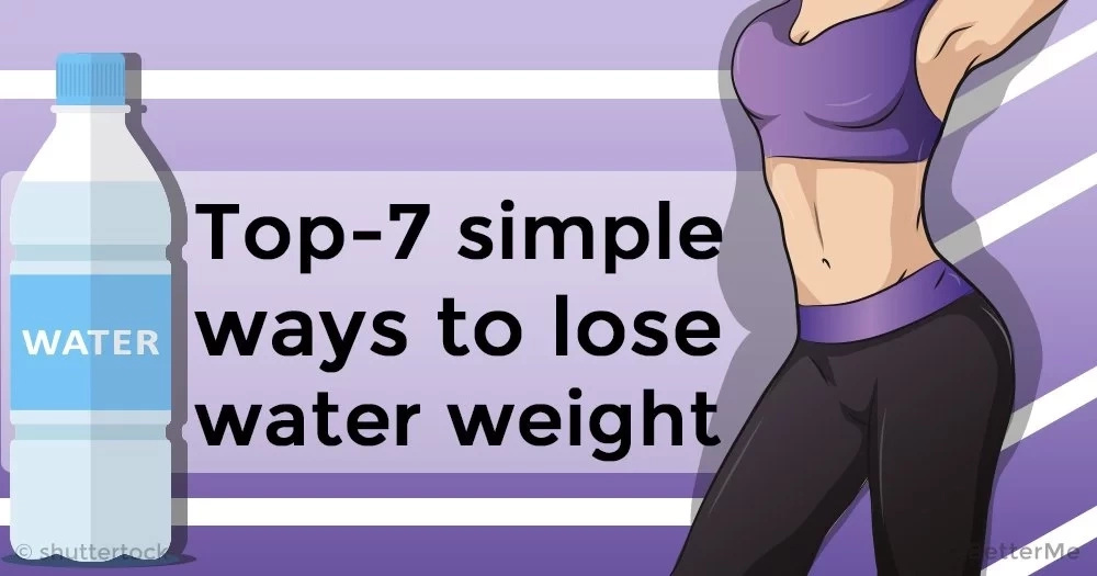 Top-7 simple ways to lose water weight