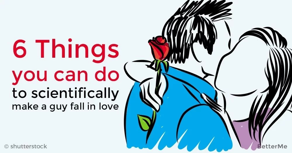 6 things woman can do to scientifically make a guy fall in love