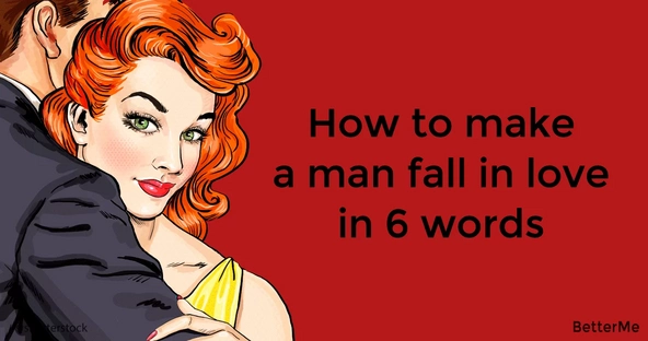 These 6 words can make a guy fall in love with you