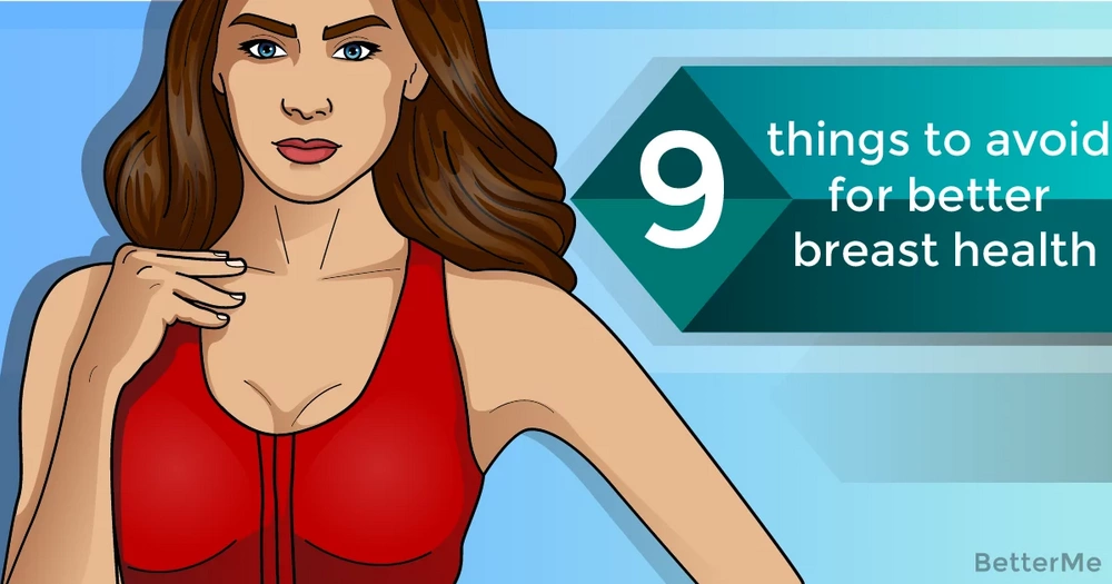 9 things to avoid for better breast health
