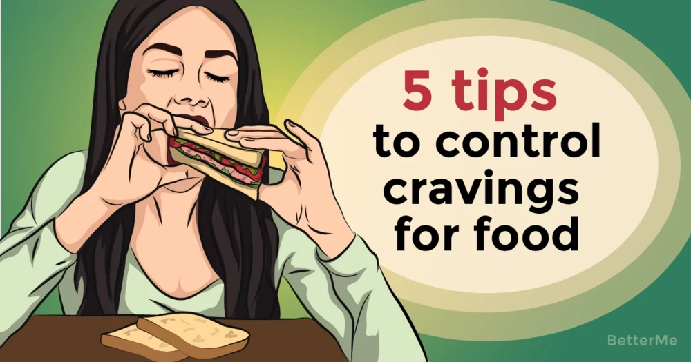 5 tips that can help you control cravings for food