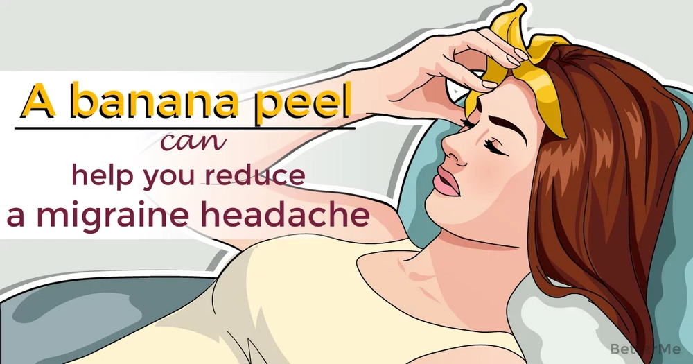 A banana peel can help you reduce a migraine